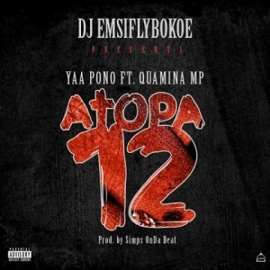 Yaa Pono - Atopa 12 Ft. Quamina MP